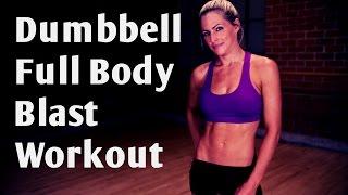 24 Minute Dumbbell Full Body Blast For Strength and Cardio