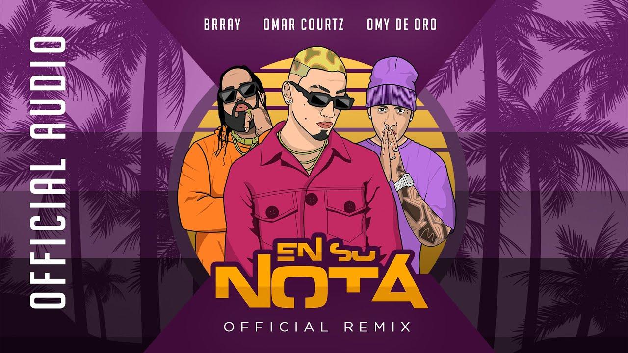 OmarCourtz x OmyDeOro x Brray - EN SU NOTA Remix (Official Audio)
