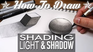 HOW TO DRAW - Shading Light & Shadow