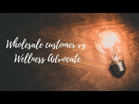 Wholesale customer vs wellness advocate