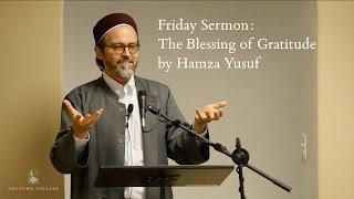 Friday Sermon: The Blessing of Gratitude by Hamza Yusuf