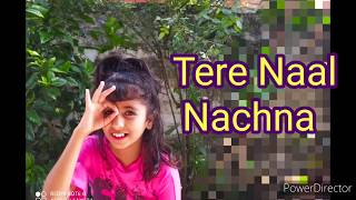 Tere Naal Nachna song/ Dance cover by Sakshi/S S Sist