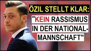 🔴 Özil: kein Rasissmus in der Nationalmannschaft | Atwort auf: Löw, Müller, Neuer, Kroos und Hoeness