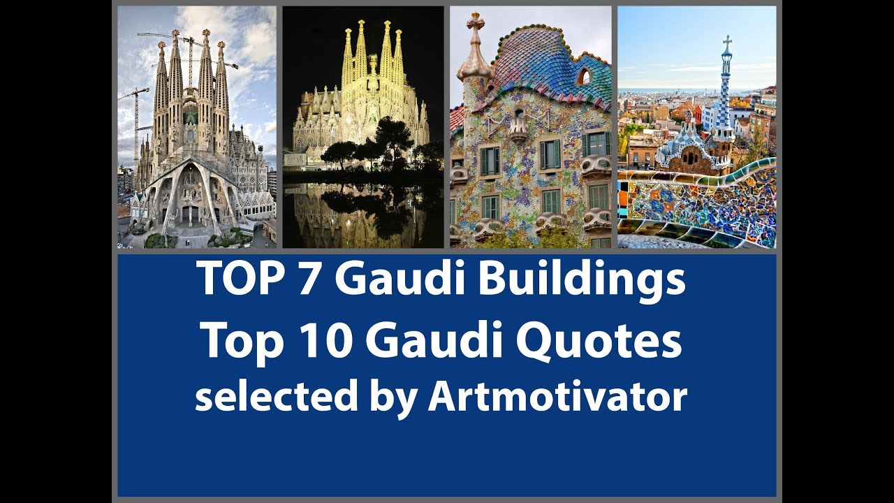 TOP 7 Gaudi Fairytale Buildings In Barcelona Spain   Top 10 Antoni Gaudi  Quotes