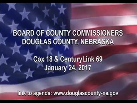 Board of County Commissioners Douglas County Nebraska, January 24, 2017
