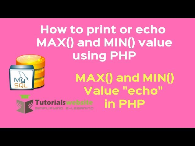php tutorial in php | ECHO mysql MIN() and MAX () Value in PHP