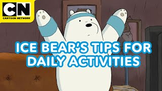 Ice Bear's Tips for Daily Activities | We Bare Bears | Cartoon Network