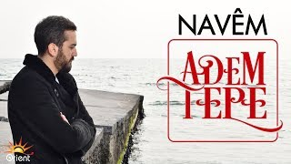 Adem Tepe - Navem ( Official Video )