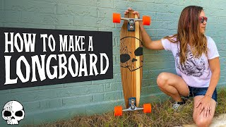 How to make a DIY Longboard | WICKED MAKERS