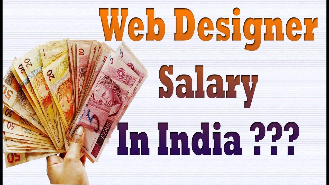 Web Designer Salary In India Per Month Or Per Annum Youtube
