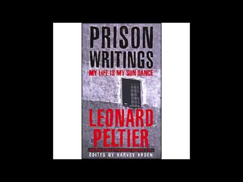 """Prison Writings """"My life is my sun dance"""" by Leonard Peltier (Chapter 1, 2 and 3)"""