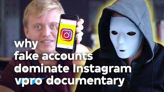 Why fake accounts dominate Instagram - VPRO documentary