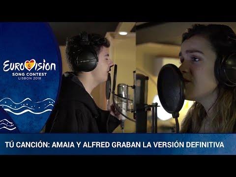 ** AMAIA Y ALFRED ** graban la versión definitiva de Tú Canción | Eurovisión 2018