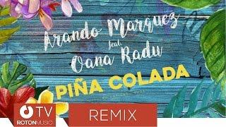arando marquez feat oana radu   pina colada adriano nunez deejay killer remix