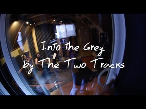 The Two Tracks - Into the Grey (Official)