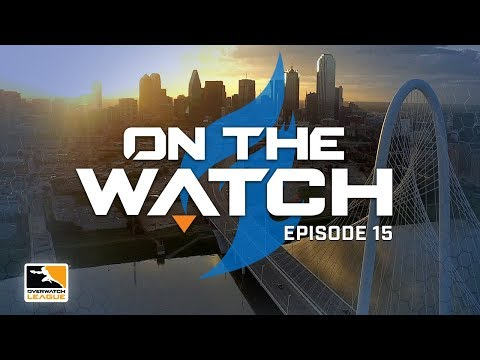 Dallas Fuel   On The Watch   Episode 15