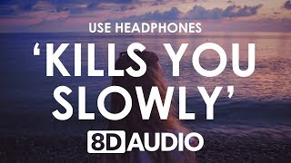 The Chainsmokers - Kills You Slowly (8D AUDIO) 🎧