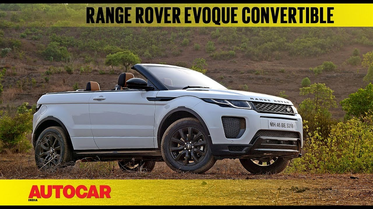 Range Rover Evoque Convertible First Drive Review Autocar India