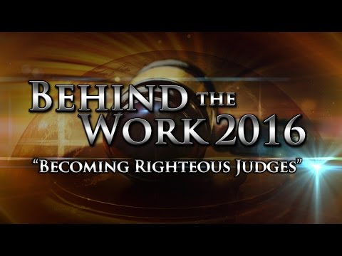 Behind the Work 2016: Becoming Righteous Judges
