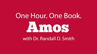 One Hour. One Book: Amos