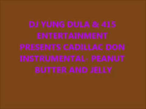 Cadillac Don- Inside Peanut Butter Outside Jelly Instrumental