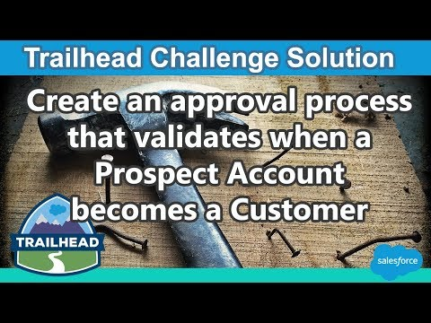 Create an approval process that validates when a Prospect Account becomes a Customer