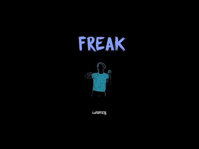 Lunatics - Freak (Official Audio)