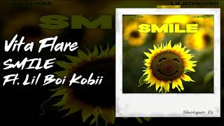 Vita Flare - SMILE FT. LIL BOI KOBII