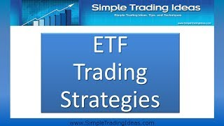 ETF Trading Strategies - Basic Strategies For Trading Exchange-Traded Funds