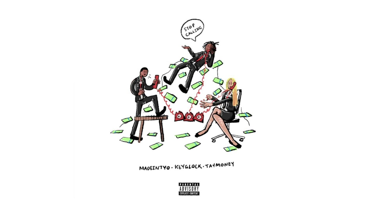 MADEINTYO Ft. Key Glock  & Tay Money - STOP CALLING (Official Audio)