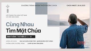 HTTL HOÀ HƯNG - Chương Trình Thờ Phượng Chúa - 20/06/2021
