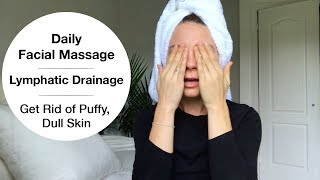 Daily Facial Massage | Lymphatic Drainage: Get Rid Of Puffy, Dull Skin + Stimulate Collagen