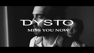 DYSTO - Miss you now (Official video)