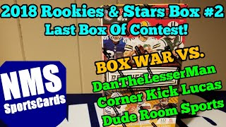 BOX WAR! - 2018 Rookies & Stars Hobby Box #2 - Last Video Of Giveaway Contest!