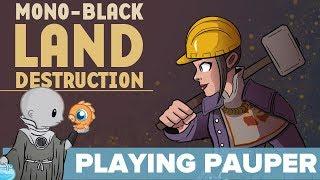 Playing Pauper: Mono-Black Land Destruction (Pauper, Magic Online)