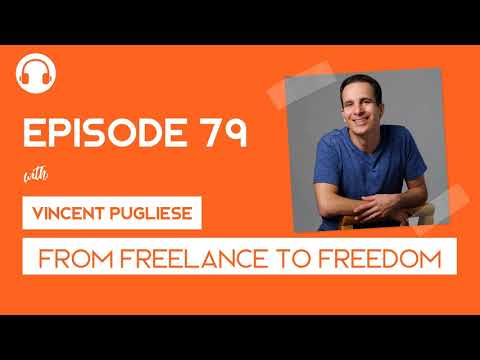EP79: From Freelance to Freedom with Vincent Pugliese