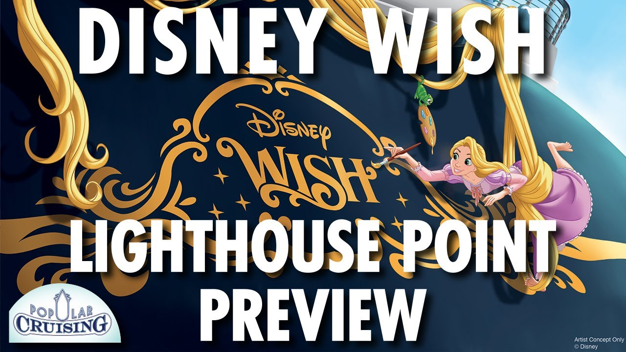 Disney Wish Preview And Lighthouse Point Preview Disney Cruise Line D23 Expo New Cruise Ship Youtube
