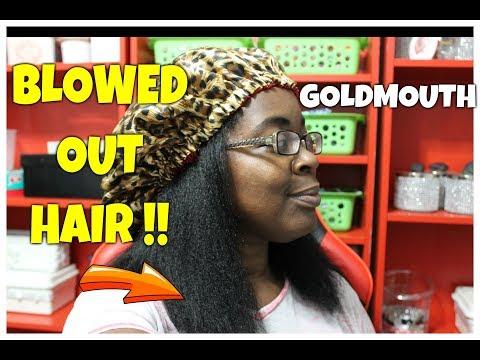 BLOW DRIED HAIR  !!! GOLDMOUTH