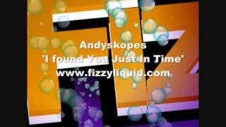 Andyskopes - I Found You Just In Time