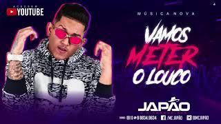 Baixar MC JAPÃO - VAMOS METER O LOUCO - MÚSICA NOVA 2018