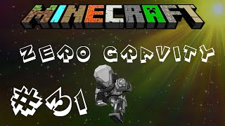 Minecraft | FTB: Unleashed | Zero Gravity #31 Pimp My Spaceship
