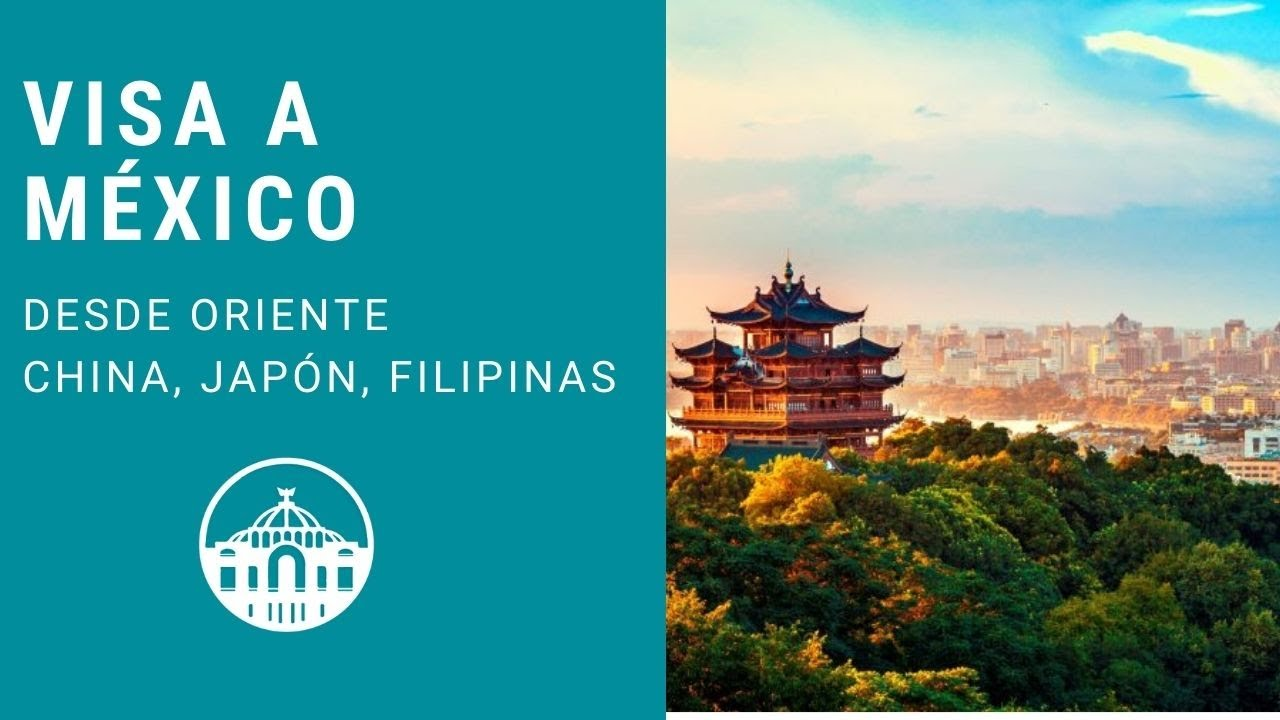 VISA PARA MÉXICO DESDE ASIA | MEXICAN VISA FROM ASIA | Inmigration lawyers in México