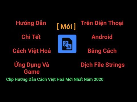 Việt Hoá Ứng Dụng , Game Có Ngôn Ngữ Khác Thành Ngôn Ngữ Tiếng Việt Trên Điện Thoại Android | 2020
