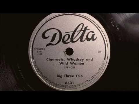 Cigarettes, Whiskey, & Wild Wild Women - Big Three Trio