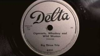 Cigarettes, Whiskey, & Wild Wild Women - Big Three Trio