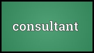 Consultant Meaning