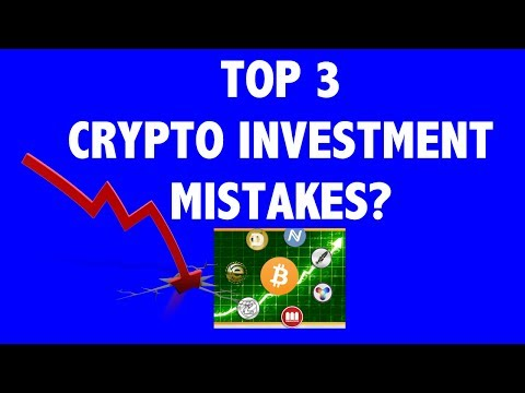 Top 3 Crypto Investment Mistakes?