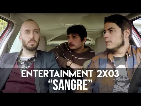 "ENTERTAINMENT 2x03- ""Sangre"""