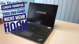Lenovo ThinkPad Yoga 260 fährt nicht mehr hoch