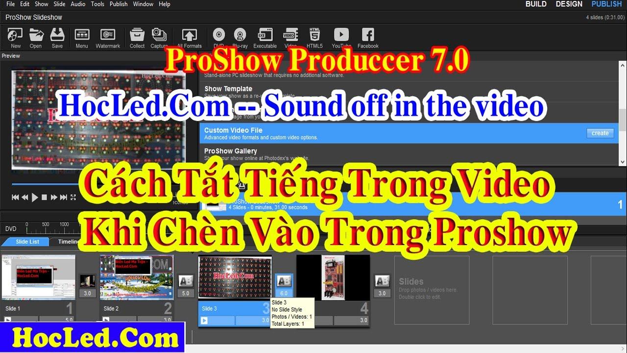 Hướng Dẫn Tắt Tiếng Trong Video khi Chèn Vào ProShow Producer Để Chèn Thêm Nhạc
